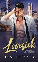 Pdf Lovesick; a Billionaire Best Friends Brother Secret Baby Romance