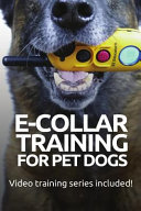 E Collar Training for Pet Dogs