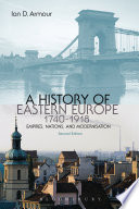 A History Of Eastern Europe 1740 1918