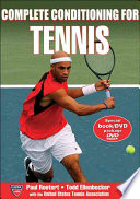 """Complete Conditioning for Tennis"" by Paul Roetert, Todd S. Ellenbecker, United States Tennis Association"