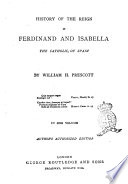 History of the Reign of Ferdinand and Isabella the Catholic of Spain by William H  Prescott