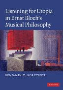 Listening for Utopia in Ernst Bloch s Musical Philosophy