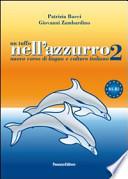 Un tuffo nell'azzurro 2. Nuovo corso di lingua e cultura italiana. Con CD Audio