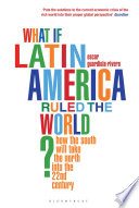 What if Latin America Ruled the World  Book