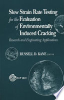 Slow Strain Rate Testing for the Evaluation of Environmentally Induced Cracking Book