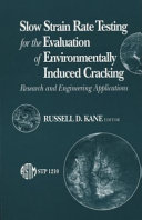Slow Strain Rate Testing for the Evaluation of Environmentally Induced Cracking