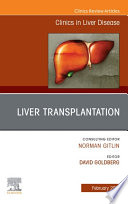 Liver Transplantation  An Issue of Clinics in Liver Disease  E Book