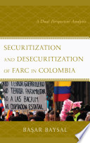 Securitization and Desecuritization of FARC in Colombia