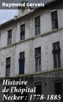 Pdf Histoire de l'hôpital Necker : 1778-1885 Telecharger