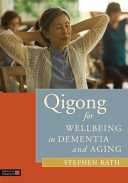 Qigong for Wellbeing in Dementia and Aging Book