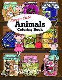 Super Cute Animals Coloring Book