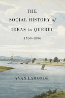 Pdf The Social History of Ideas in Quebec, 1760-1896 Telecharger