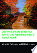 Creating Safe and Supportive Schools and Fostering Students    Mental Health