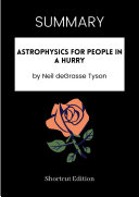 SUMMARY - Astrophysics For People In A Hurry By Neil DeGrasse Tyson Pdf