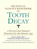 The Official Patient S Sourcebook On Tooth Decay