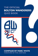 The Official Bolton Wanderers Quiz Book