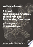Atlas of Topographical Anatomy of the Brain and Surrounding Structures for Neurosurgeons  Neuroradiologists  and Neuropathologists