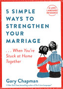 5 Simple Ways to Strengthen Your Marriage     When You re Stuck at Home Together