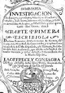 Summaria Investigacion de el origen y privilegios de los Ricos Hombres o Nobles, Caballeros, Infanzones e Hijos d'algo y Señores de Vassallos de Aragon y del absoluto poder que en ellos trenen. Parte 1