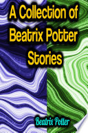 A Collection of Beatrix Potter Stories Book PDF