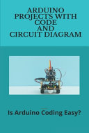 Arduino Projects With Code And Circuit Diagram