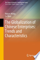 The Globalization of Chinese Enterprises  Trends and Characteristics Book