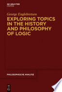 Exploring Topics In The History And Philosophy Of Logic Book PDF