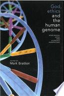 God  Ethics and the Human Genome