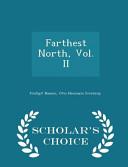 Farthest North, Vol. II - Scholar's Choice Edition Online Book