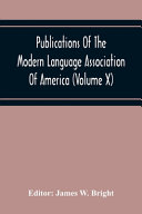 Publications Of The Modern Language Association Of America  Volume X