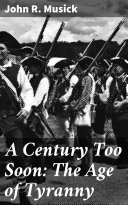 Pdf A Century Too Soon: The Age of Tyranny
