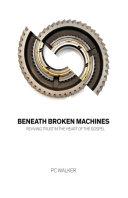 Beneath Broken Machines