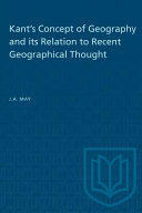 Kant s Concept of Geography and Its Relation to Recent Geographical Thought