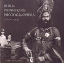 India: Pioneering Photographers