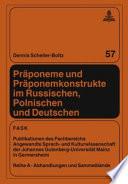 Präponeme und Präponemkonstrukte im Russischen, Polnischen und Deutschen