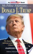 My Fellow Americans . . . Donald J. Trump