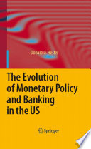 The Evolution Of Monetary Policy And Banking In The Us Book
