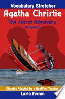 Free The Secret Adversary (Annotated) - Vocabulary Stretcher UK-English Edition by Lazlo Ferran Book