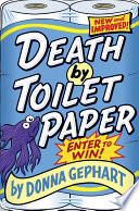 """Death by Toilet Paper"" by Donna Gephart"