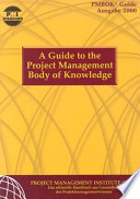 A guide to the project management body of knowledge  : (PMBOK guide); Ausgabe 2000, deutsche Übersetzung