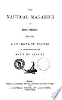 The Nautical Magazine and Naval Chronicle    a Journal of Papers on Subjects Connected with Maritime Affairs