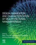 Design, Fabrication, and Characterization of Multifunctional Nanomaterials