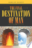 The Final Destination of Man