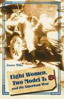 Eight Women  Two Model Ts  and the American West