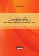 Themengestaltung und Erzählformen der Exilliteratur am Beispiel von Stefan Zweigs 'Schachnovelle' (1943) und Anna Seghers' 'Der Ausflug der toten Mädchen' (1946)