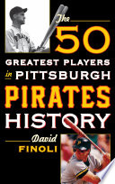 The 50 Greatest Players in Pittsburgh Pirates History Book PDF