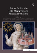 Art as Politics in Late Medieval and Renaissance Siena