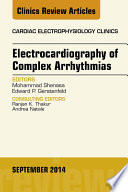 Electrocardiography of Complex Arrhythmias  An Issue of Cardiac Electrophysiology Clinics