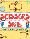 SCISSORS Skills Practice for Preschool FOR AGES 3