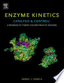 Enzyme Kinetics Catalysis And Control Book PDF